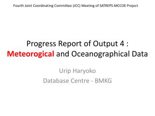 Progress Report of Output 4 : Meteorogical  and  Oceanographical  Data