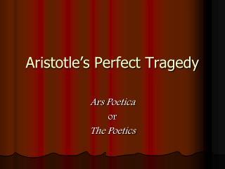 Aristotle's Perfect Tragedy