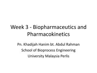 Week 3 - Biopharmaceutics and Pharmacokinetics