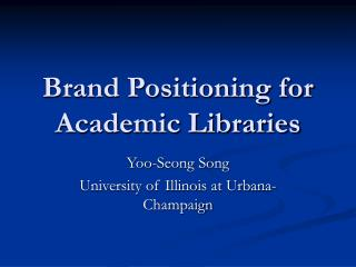 Brand Positioning for Academic Libraries