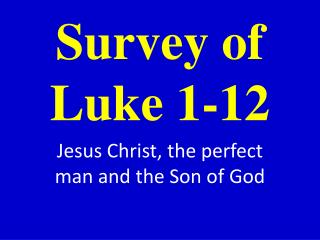 Survey of  Luke 1-12