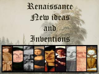 Renaissance  New ideas  and  Inventions