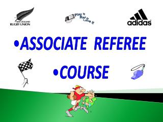 ASSOCIATE  REFEREE COURSE
