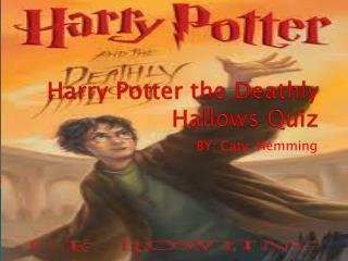 Harry Potter the Deathly Hallows Quiz