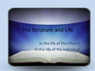 The Scripture and Life