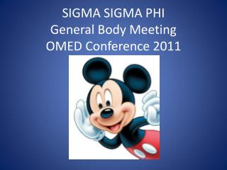 SIGMA SIGMA PHI  General Body Meeting OMED Conference 2011