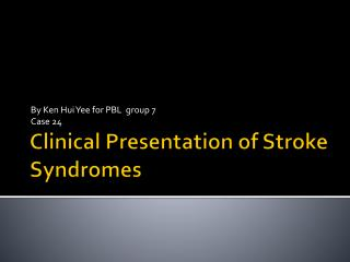 Clinical Presentation of Stroke Syndromes