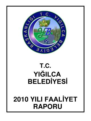 T.C.   YI?ILCA   BELED?YES?  2010 YILI  FAAL?YET RAPOR U