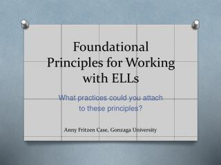 Foundational Principles for Working with ELLs