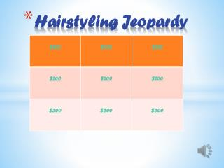 Hairstyling Jeopardy
