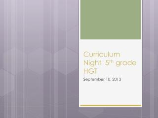 Curriculum Night  5 th  grade HGT