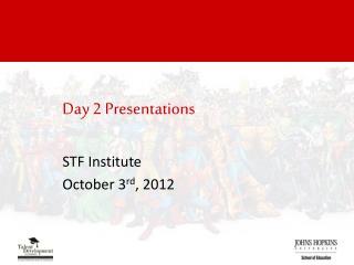 Day 2 Presentations