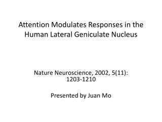 Attention Modulates Responses in the Human Lateral Geniculate Nucleus