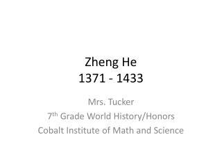 Zheng He 1371 - 1433