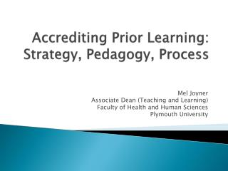 Accrediting Prior Learning: Strategy, Pedagogy, Process
