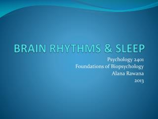 BRAIN RHYTHMS & SLEEP
