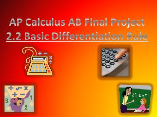 AP Calculus AB Final Project 2.2 Basic Differentiation Rule
