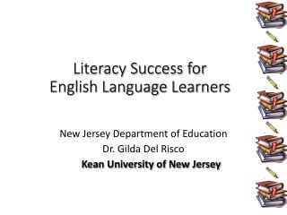 Literacy Success for English Language  Learners