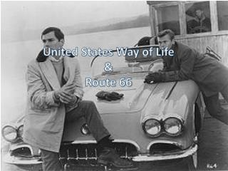 United States  W ay  o f L ife &  Route 66