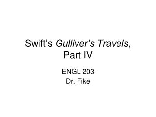 Swift's  Gulliver's Travels ,  Part IV