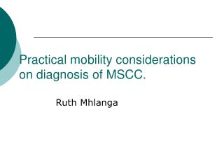 Practical mobility considerations on diagnosis of MSCC.