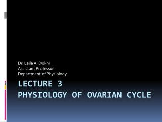 Lecture 3 Physiology of ovarian cycle