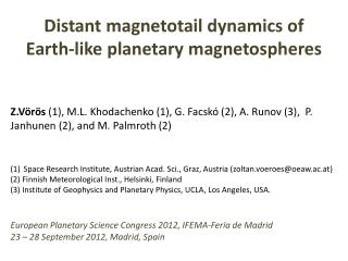 Distant  magnetotail  dynamics of Earth-like planetary magnetospheres