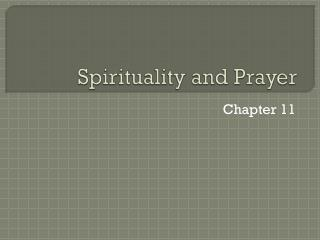 Spirituality and Prayer