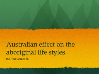 Australian  effect on the aboriginal life styles