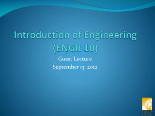 Introduction of Engineering          (ENGR 10)