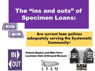 "The ""ins and outs"" of  S pecimen Loans:"