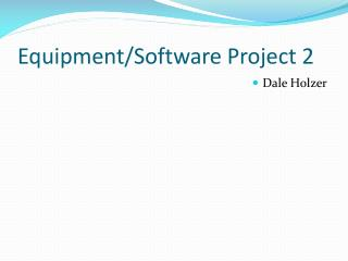 Equipment/Software Project 2