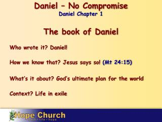 Daniel –  No Compromise Daniel Chapter 1