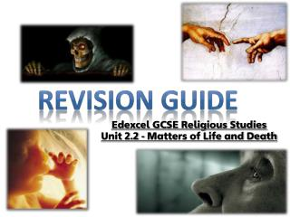 Edexcel GCSE Religious Studies Unit 2.2 - Matters of Life and Death