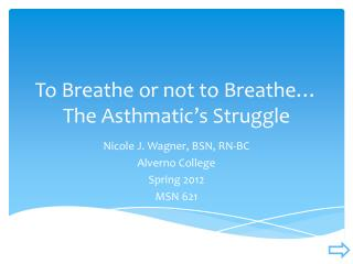 To Breathe or not to Breathe… The Asthmatic's  S truggle