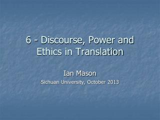 6  - Discourse, Power and Ethics in Translation