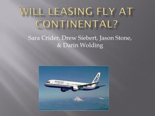 Will leasing fly at Continental?