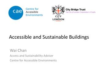 Accessible  and  Sustainable Buildings