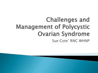Challenges and Management of Polycystic Ovarian Syndrome