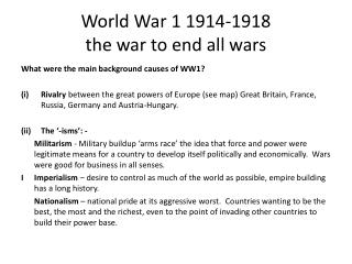 World War 1 1914-1918 the war to end all wars