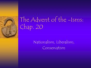 The Advent of the -Isms: Chap. 20