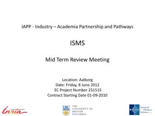 IAPP - Industry – Academia Partnership and Pathways ISMS Mid Term Review Meeting