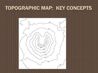 Topographic Map:  Key Concepts