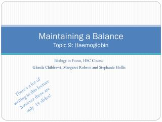 Maintaining a Balance Topic 9: Haemoglobin