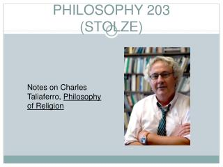 PHILOSOPHY 203 (STOLZE)