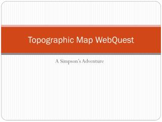Topographic Map  WebQuest