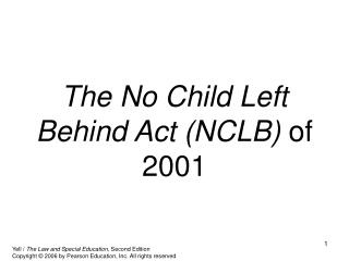 The No Child Left Behind Act (NCLB)  of 2001