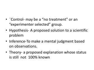 """¨Control- may be a """"no treatment"""" or an """"experimenter selected"""" group ."""