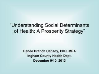"""Understanding Social Determinants of Health: A Prosperity Strategy"""