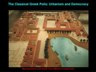 The Classical Greek Polis: Urbanism and Democracy